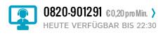0820 - 901291 | MO-FR 8:30 - 22:30 SA 10:00 - 18:00 SO 10:00 - 22:00